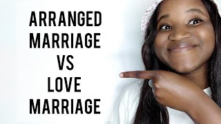 Arranged Marriage Vs Love Marriage // Dating For Millennials