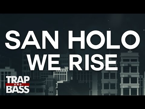 San Holo - We Rise [FREE DL]