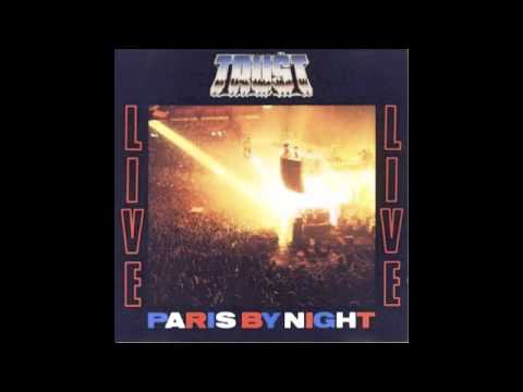 Trust - Marche Ou Crève (Live - Paris By Night)