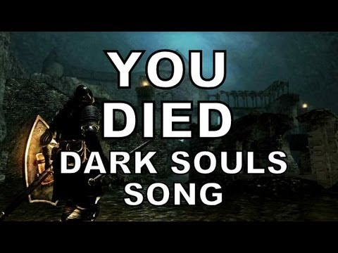 DARK SOULS SONG - YOU DIED!