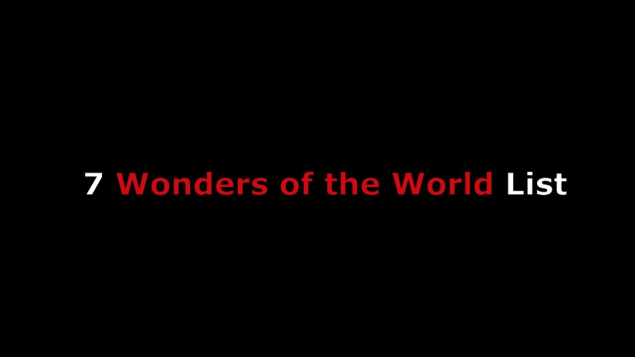7 wonders of the world list w the seven original ancient for Great pictures of the world