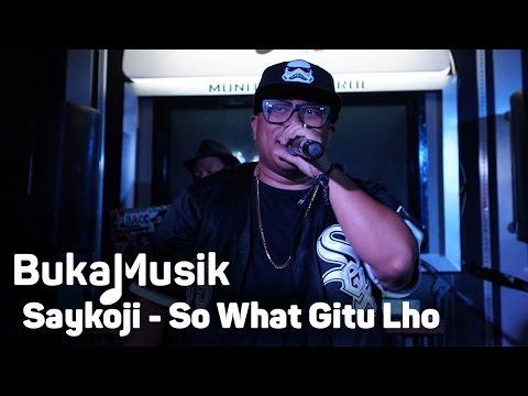 BukaMusik: Saykoji - So What Mp3