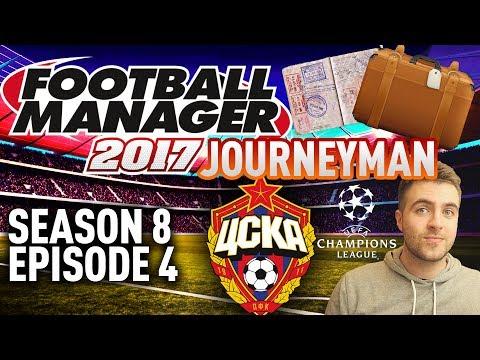 JOURNEYMAN FM SAVE!   CHAMPIONS LEAGUE CRUNCH! - EPISODE 4 - S8   FOOTBALL MANAGER 17 - FM17 SAVE!