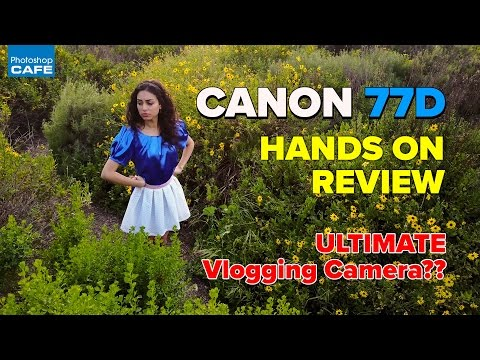 Canon 77D HANDS ON review | ULTIMATE Vlogging CAMERA?