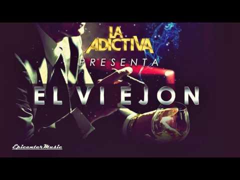 La Adictiva  - El Viejón (EPICENTER BASS BOOST HD) 2015