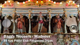 Baggy Trousers - Madness - 89 Key Pierre Eich Fairground Organ