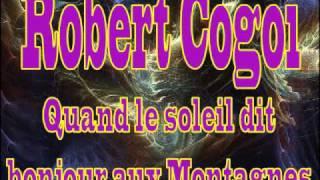 Robert Cogoi - Quand le soleil dit bonjour aux Montagnes