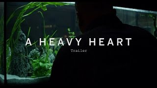A HEAVY HEART Trailer | Festival 2015