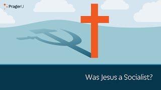 Was Jesus a Socialist?
