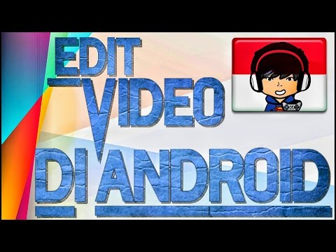 Cara Edit Video Gaming Di Android - Tutorial Android #4