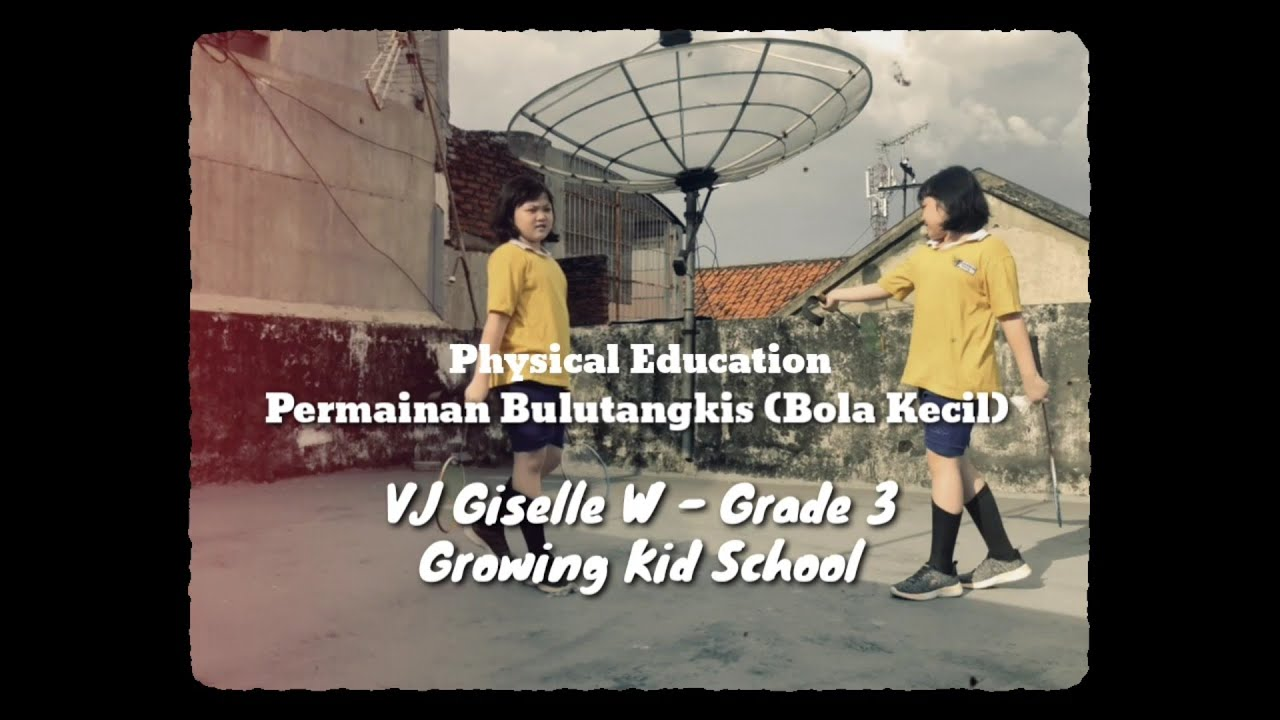 PE Project Permainan Bulutangkis - Grade 3 Growing Kid School - Giselle