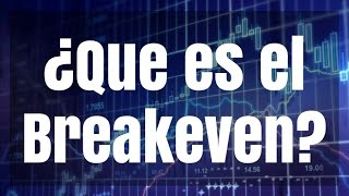 Glosario Forex | ¿Que es el Break Even?