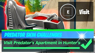 Visit Predator's Apartment in Hunter's Heaven as Predator Location - Fortnite Predator Challenge
