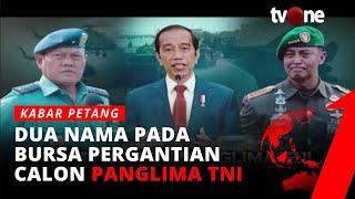 Siapa Calon Panglima TNI Pilihan Jokowi?   Laporan Utama tvOne