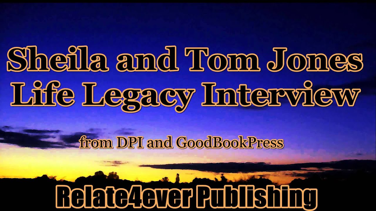 Sheila and Tom Jones Family Interview – Relate4ever Publishing