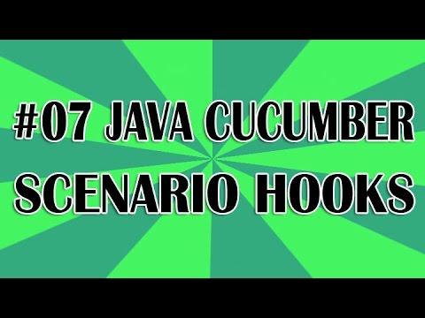 JUnit Cucumber Tutorial 07 - Scenario Hooks