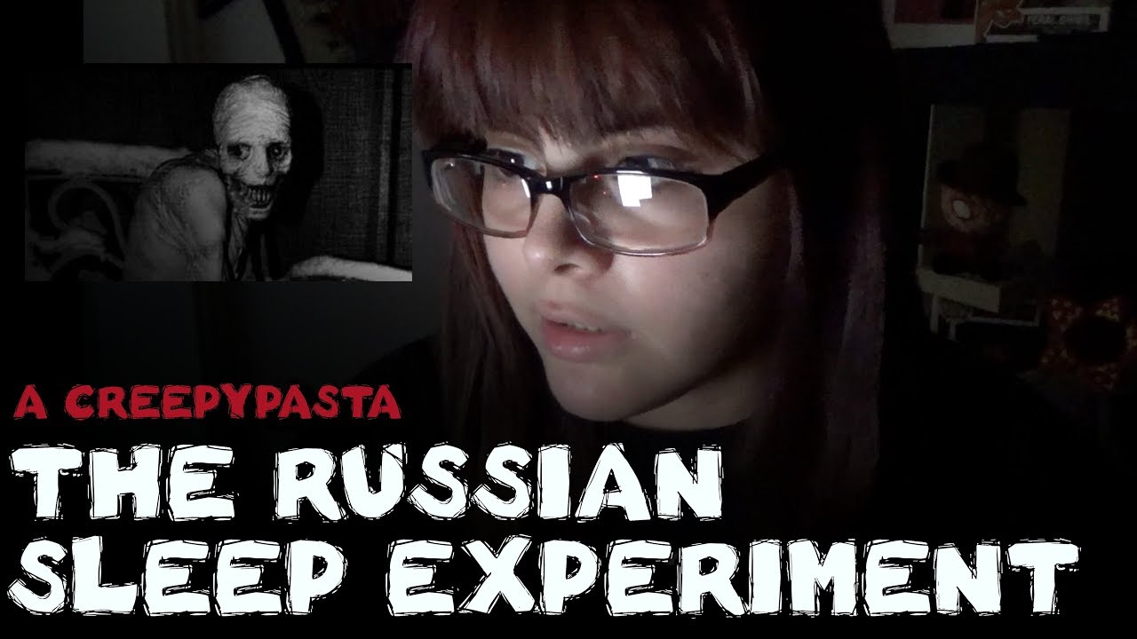 the russian sleep experiment a creepypasta reading youtube