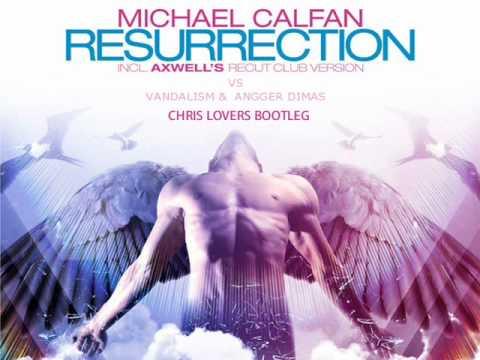Michael Calfan & Axwell vs Vandalism & Angger Dimas - She Got It Resurrection (Chris Lovers MashUp)