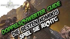 Monster Hunter World - Doppelklingen Waffen Guide, beste Kombos, (Deutsch/German) - MHW