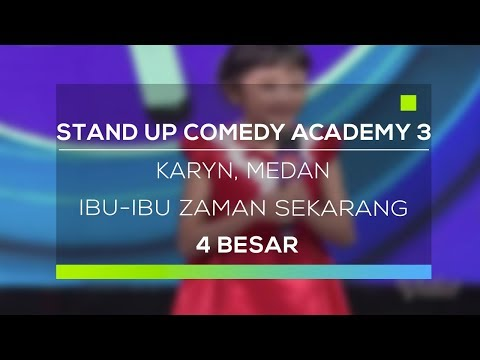Stand Up Comedy Academy 3 : Karyn, Medan - Ibu-Ibu Zaman Sekarang