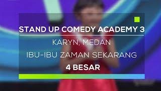 Video Stand Up Comedy Academy 3 : Karyn, Medan - Ibu-Ibu Zaman Sekarang download MP3, 3GP, MP4, WEBM, AVI, FLV Agustus 2018