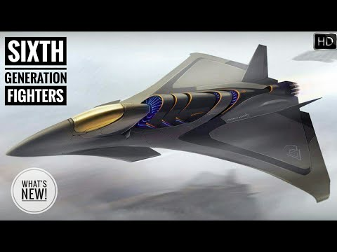 All About Sixth Generation Fighter Jets - Which Country Have 6th Generation Fighter Jet? Explained