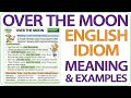 Over the moon - English idiom meaning and examples