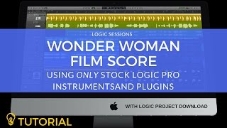 Film Scoring: Creating The Wonder Woman Theme in Logic Pro X