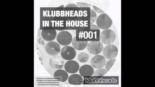 Klubbheads In The House #001 - Podcast - January 2016