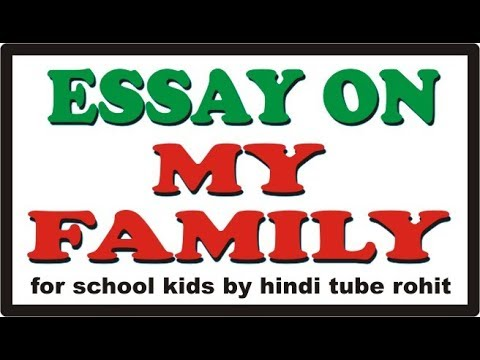 Essay on My Family in English for School Kids by hindi tube rohit ...