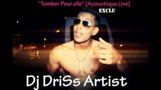 Dj Driss-Tomber Pour elle- live Acoustique
