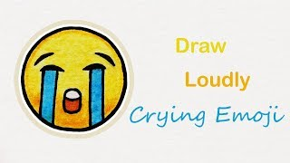 How to draw The Loudly Crying Emoji | Step by step art for kids