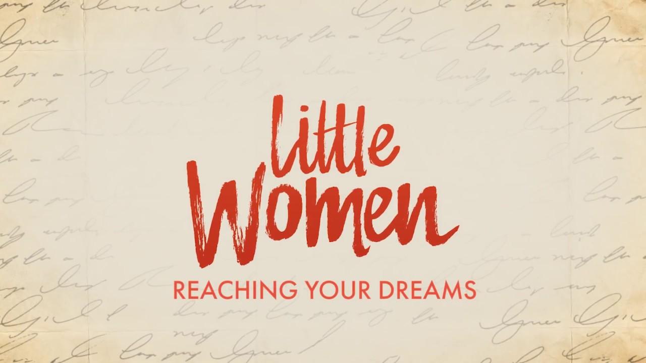 Little Women - Reaching Your Dreams