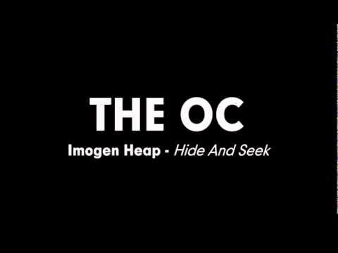 The OC Music - Imogen Heap - Hide And Seek