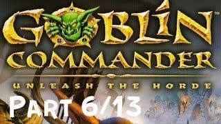 Goblin Commander Unleash The Horde Full Game (PART 6/13)(HD)