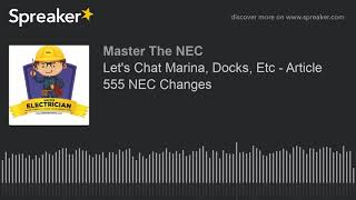 Let's Chat Marina, Docks, Etc - Article 555 NEC Changes