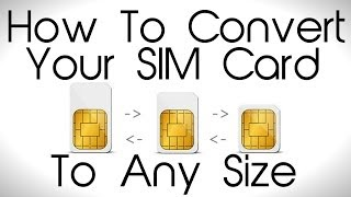 How to Convert your SIM card to ANY Size