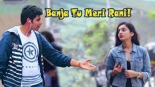 """Banja Tu Meri Rani!"" Prank on Cute Girls | Pranks In India"