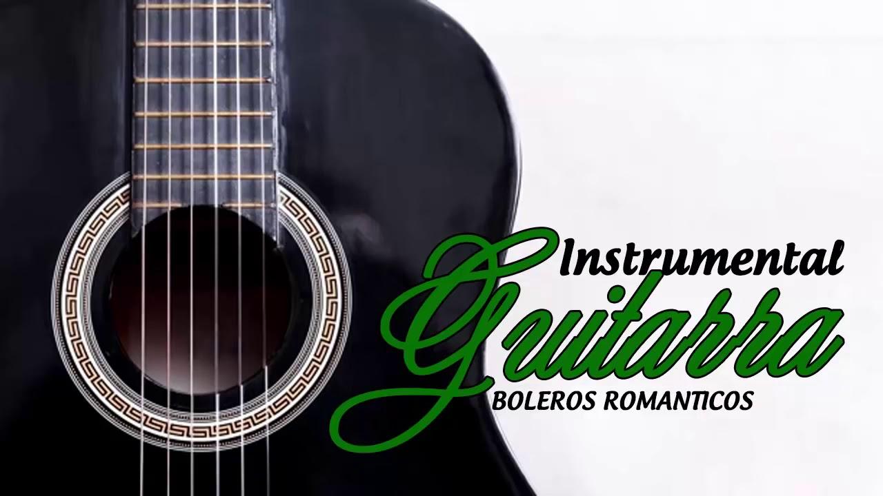 Boleros Instrumentais Para A Alma Música Romântica No Violão Instrumental Youtube