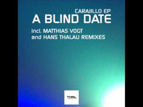 A Blind Date - Carajillo (Matthias Vogt Remix) - Thal Communications 012