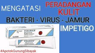Obat Untuk Infeksi Kulit Dapat Diatasi Dengan Pibaskin 2% Salep Antibiotik