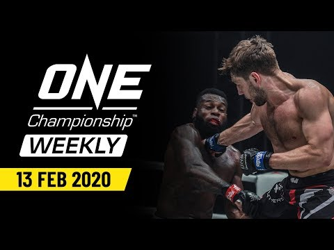 ONE Championship Weekly | 13 February 2020