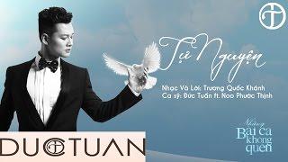 Tự Nguyện - Đức Tuấn ft Noo Phước Thịnh [Official]