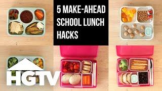Make-Ahead School Lunch Hacks - HGTV Happy