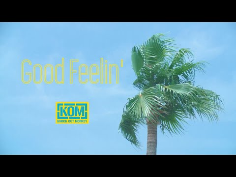 KNOCK OUT MONKEY - Good Feelin' (Official MUSIC VIDEO)