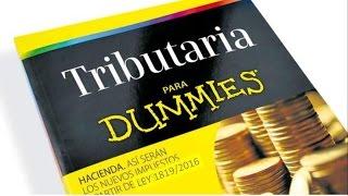 REFORMA TRIBUTARIA PARA DUMMIES COLOMBIA LEY 1819 de 2016