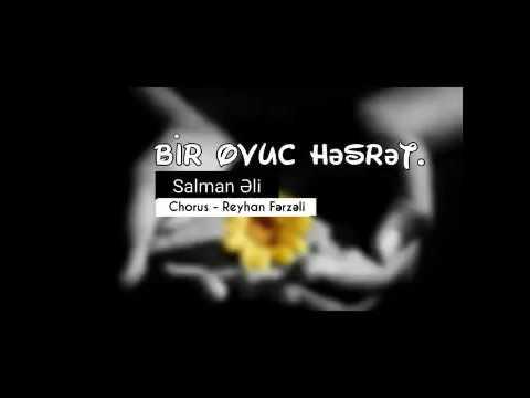 Salman Əli Chorus Reyhan Fərzəli   Bir ovuc həsrət