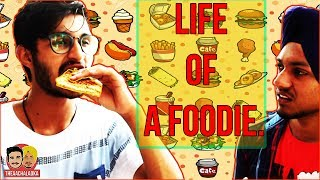 LIFE OF A FOODIE, IS NOT THAT EASY. - TheAachaladka