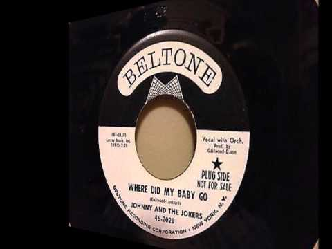 JOHNNY AND THE JOKERS - WHERE DID MY BABY GO / I KNOW - BELTONE 2028 - 1962
