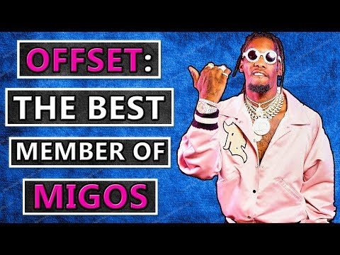 Why Offset Is the BEST MEMBER Of Migos